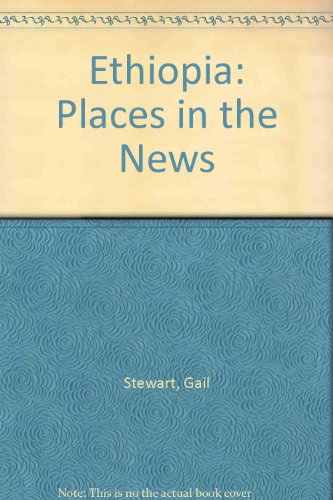 9780896866010: Ethiopia (Places in the News)