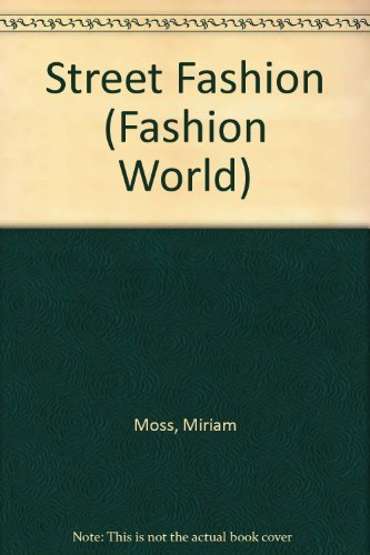 9780896866119: Street Fashion (Fashion World)