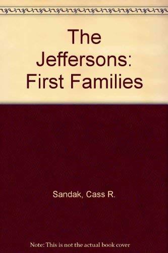The Jeffersons (First Families): Sandak, Cass R.