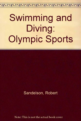 SWIMMING AND DIVING Olympic Sports: Sandelson, Robert