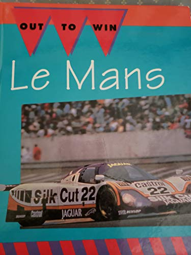 Lemans!: Race Around the Clock (Out to Win) (9780896868205) by Jay Schleifer