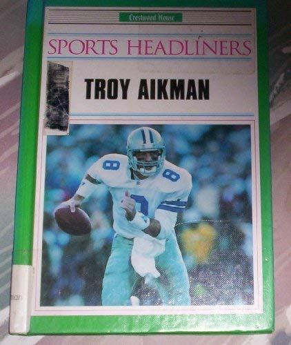 9780896868335: Troy Aikman (Sports Headliners)