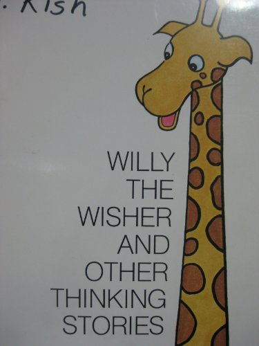 Willy the Wisher and Other Thinking Stories: Bereiter, C.