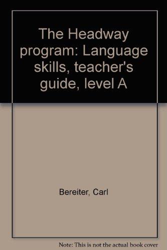9780896880665: The Headway program: Language skills, teacher's guide, level A