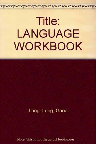 LANGUAGE WORKBOOK: Long; Long; Gane