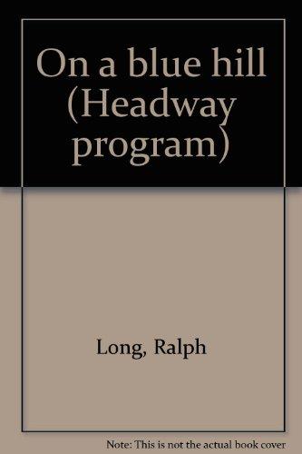 On a blue hill (Headway program): Long, Ralph