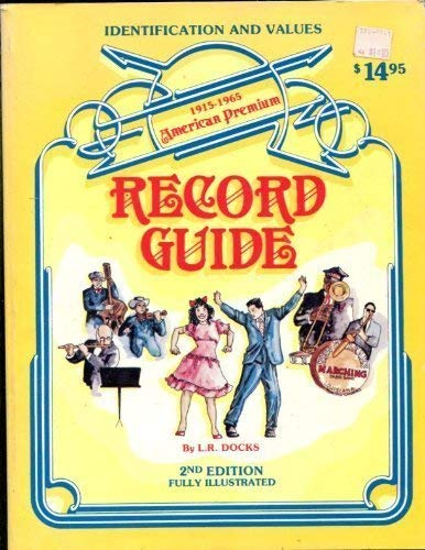 1915-1965 American premium record guide: Identification and values : 78's, 45's and LP'...