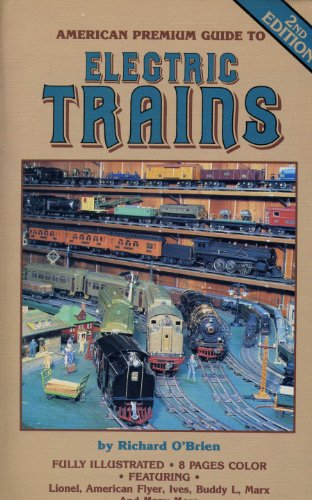 AMERICAN PREMIUM GUIDE TO ELECTRIC TRAINS .NO: O'BRIEN,RICHARD & HINTZE,STEVE