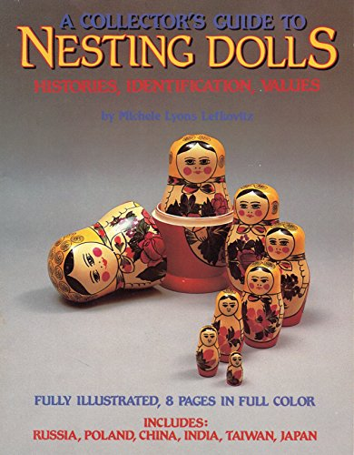 A Collector's Guide To Nesting Dolls: Histories, Identification, Values