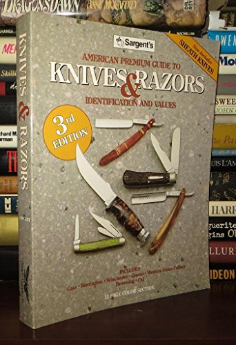 9780896890909: Sargent's American Premium Guide to Pocket Knives & Razors: Including Sheath Knives : Identifications and Values