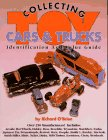 9780896891036: Collecting Toy Cars and Trucks: A Collectors' Identification and Value Guide (A Collector's Identification & Value Guide, No 1)