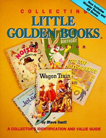 Collecting Little Golden Books: A Collectors's Identification and Value Guide