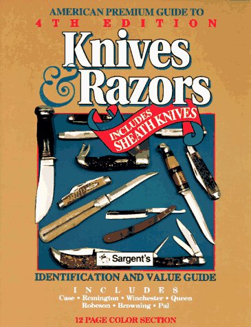 9780896891104: American Premium Guide to Knives & Razors Including Sheath Knives: Identifications and Value Guide