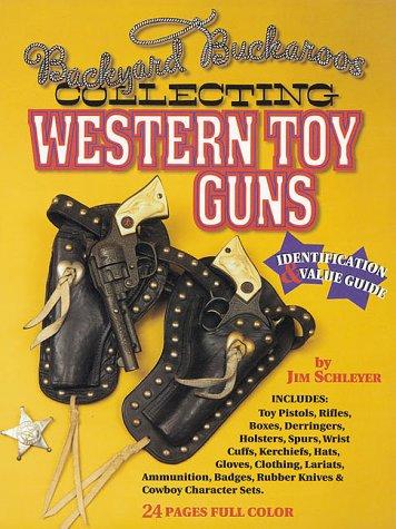 Collecting Western Toy Guns: Schleyer, Jim
