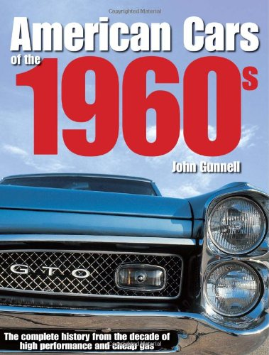 American Cars of the 1960s: A Decade of Diversity: Gunnell, John