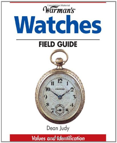 9780896891371: Warman's Watches Field Guide: Values and Identification (Warman's Field Guide)