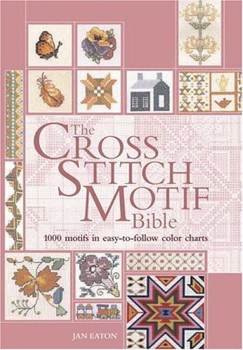 9780896891463: The Cross Stitch Motif Bible: 1000 Motifs in Easy-to-Follow Color Charts