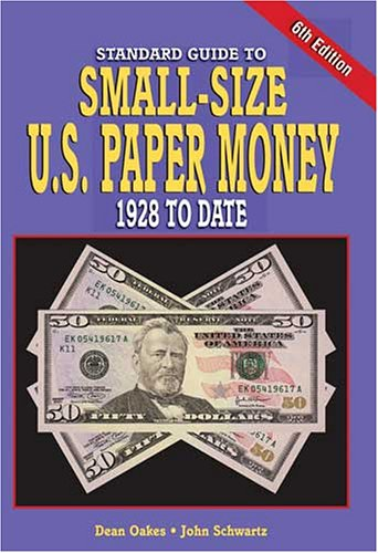 9780896891548: Standard Guide to Small-Size U.S. Paper Money: 1928 to Date