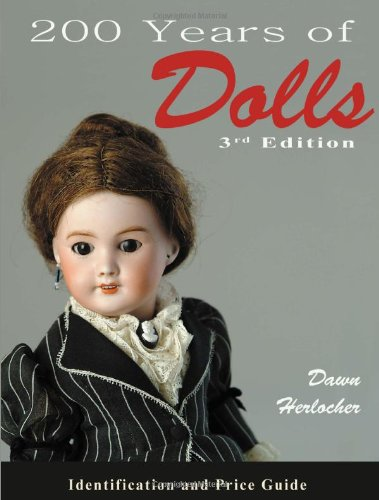 9780896891678: 200 Years of Dolls: Identification and Price Guide
