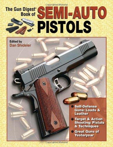 The Gun Digest Book Of Semi-Auto Pistols: Shideler, Dan