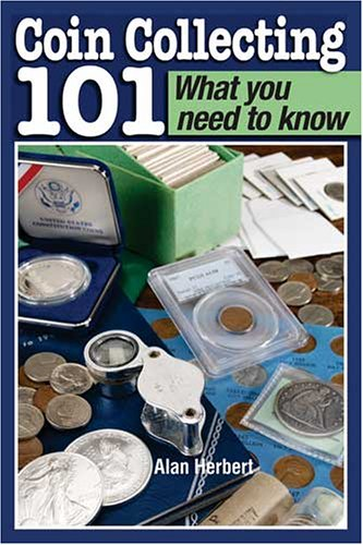 9780896891821: Coin Collecting 101 What You Need to Know