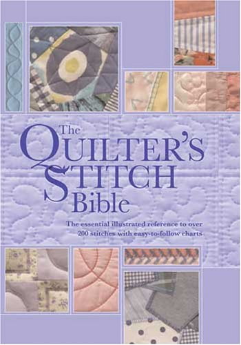 9780896892033: Quilters Stitch Bible: The Essential Illustrated Reference to Over 200 Stitches with Easy-to-Follow Diagrams