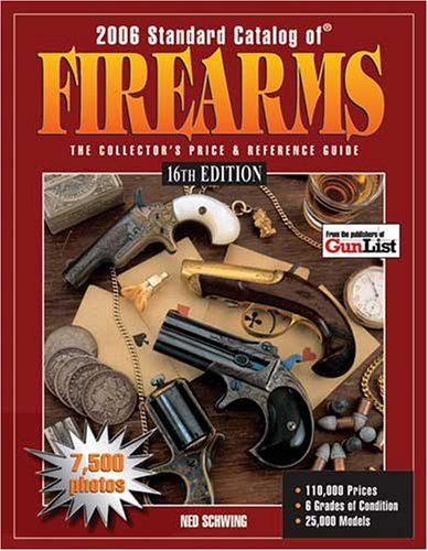 9780896892286: 2006 Standard Catalog Of Firearms: The Collector's Price & Reference Guide 16th Edition