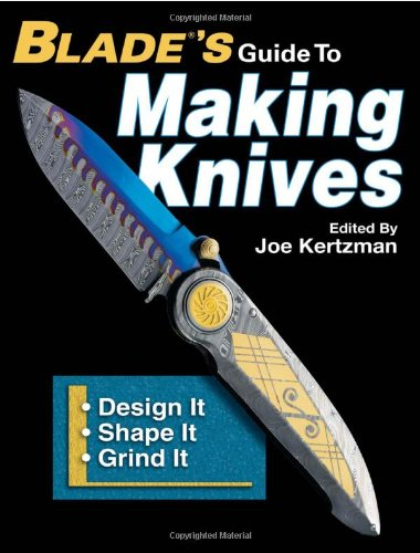 9780896892408: Blade's Guide to Making Knives