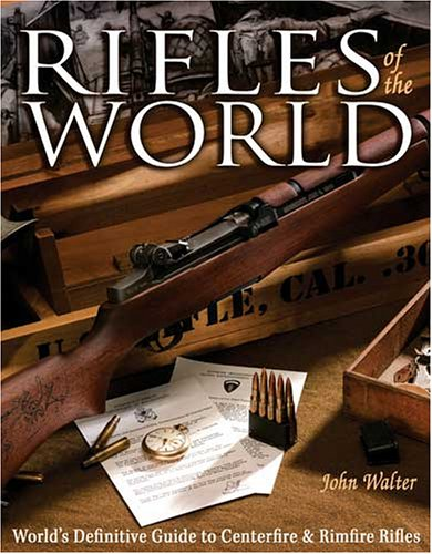 Rifles of the World (0896892417) by John Walter