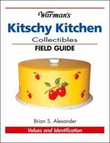 Kitschy Kitchen Collectibles : Values and Identification: Brian Alexander