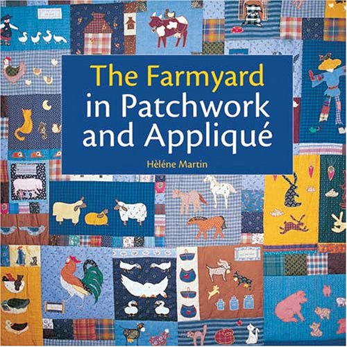 9780896892576: The Farmyard in Patchwork and Applique