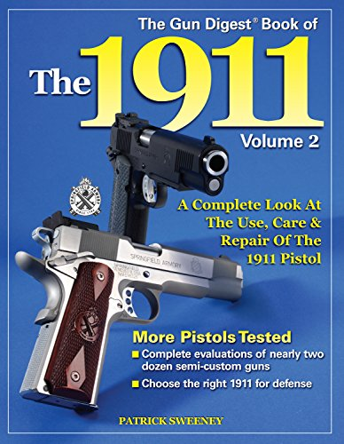9780896892699: The Gun Digest Book of the 1911: A Complete Look at the Use, Care & Repair of the 1911 Pistol, Vol. 2