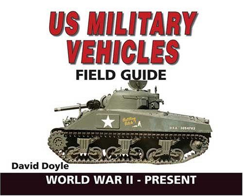 9780896892705: US Military Vehicles Field Guide: World War II to Present