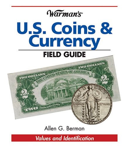 9780896893016: Warman's U S Coins & Currency Field Guide: Values And Identification (Warman's Field Guides)