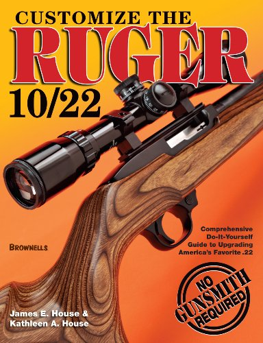 Customize the Ruger 10/22: House, James E.