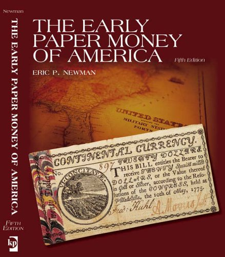The Early Paper Money of America: Newman, Eric P.