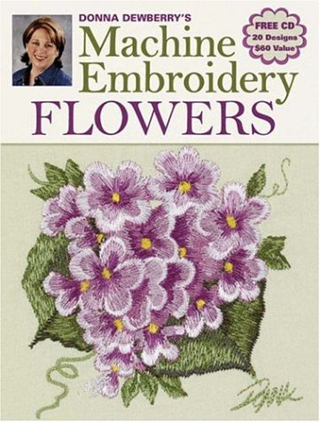 9780896893344: Donna Dewberry's Machine Embroidery Flowers
