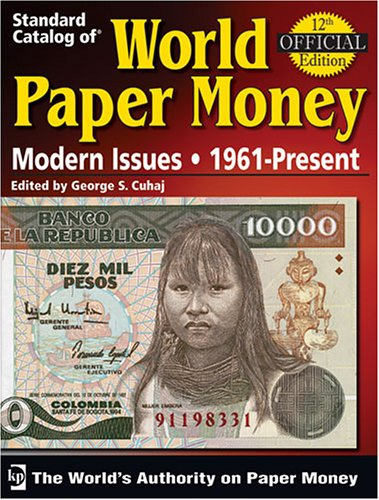 9780896893566: Standard Catalog of World Paper Money Modern Issues, 1961-present (Standard Catalog of World Paper Money: Modern Issues)(12th Edition)