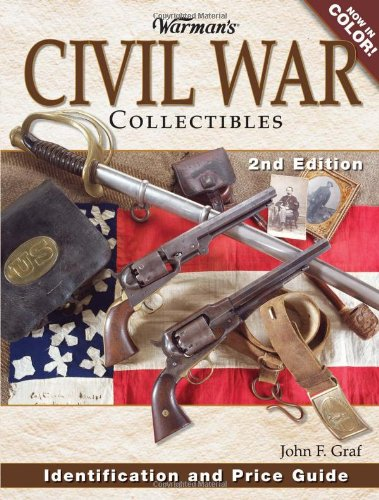 9780896893641: Warman's Civil War Collectibles: Identification And Price Guide