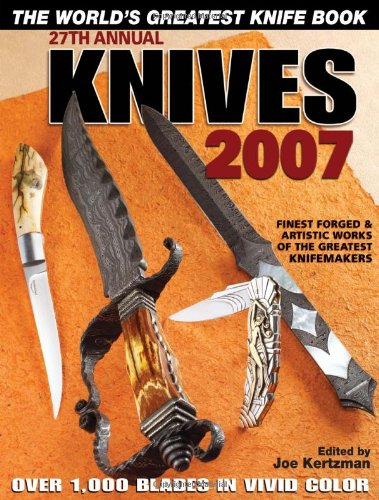 9780896894273: Knives 2007: The World's Greatest Knife Book