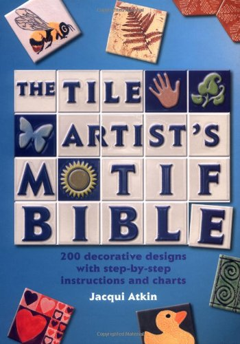 9780896894389: Tile Artist's Motif Bible: 200 Decorative Designs with Step-by-Step Instructions and Charts