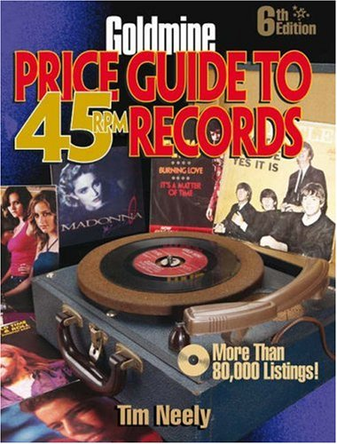 9780896894617: Goldmine Price Guide to 45 RPM Records, 6th Edition