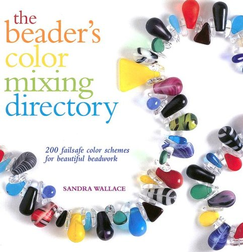 9780896894808: The Beader's Color Mixing Directory: 200 failsafe color schemes for beautiful beadwork