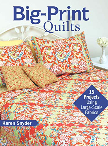 9780896894815: Big-Print Quilts: 15 Projects Using Large-Scale Fabrics
