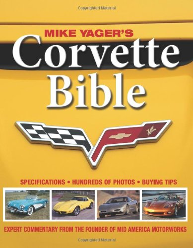 9780896894891: Mike Yager's Corvette Bible