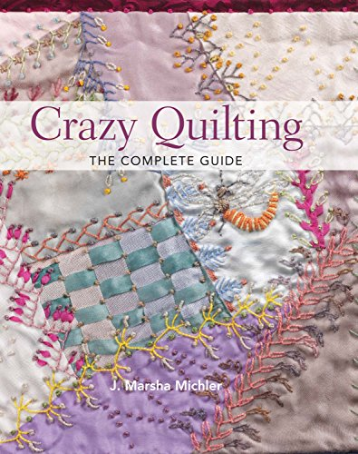 9780896895201: Crazy Quilting: The Complete Guide