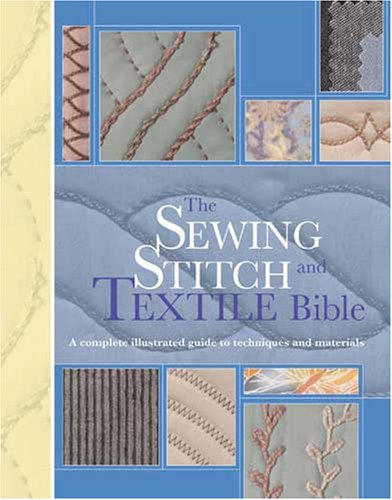 The Sewing Stitch and Textile Bible : Lorna Knight