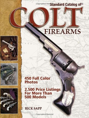 Standard Catalog of Colt Firearms: Sapp, Rick