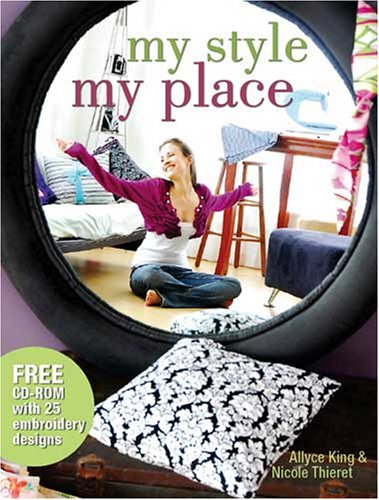 My Style, My Place: Allyce King; Nicole Thieret