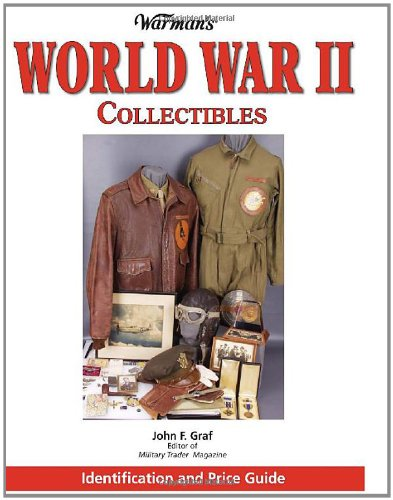 9780896895461: Warman's World War II Collectibles: Identification and Price Guide